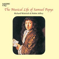 The Musical Life of Samuel Pepys — Henry Lawes, John Jenkins, Richard Wistreich, Giacomo Carissimi, Francesco Corbetta, Мэтью Локк