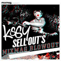 Mixmag Presents Kissy Sell Out's Blowout — сборник