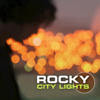 City Lights — Rocky