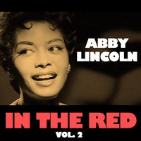 In the Red, Vol. 2 — Abbey Lincoln