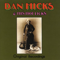 Original Recordings — Dan Hicks & His Hot Licks