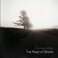 The Road of Ghosts — Michael Whalen
