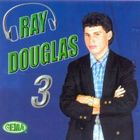 Ray Douglas, Vol. 3 — Ray Douglas
