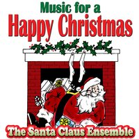 Music For A Happy Christmas — The Santa Claus Ensemble