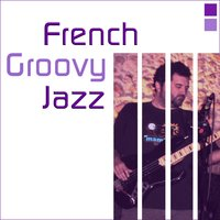 French groovy jazz — сборник