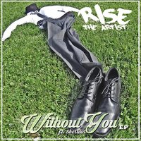 Without You - EP — Rise the Artist