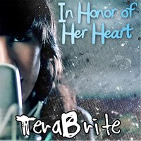 In Honor of Her Heart — Terabrite