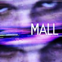 MALL (Music From The Motion Picture) — Mike Shinoda, Chester Bennington, Dave Farrell, Alec Puro, Joe Hahn