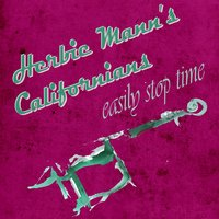 Easily Stop Time — Herbie Mann' Californians