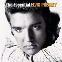 The Essential Elvis Presley — Elvis Presley