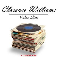 I Saw Stars — Clarence Williams
