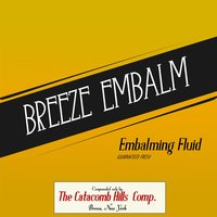 Embalming Fluid: The Catacomb Hills Comp. — Breeze Embalm