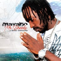 Mr. Brooks...A Better Tomorrow — Mavado