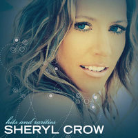 Hits And Rarities — Sheryl Crow