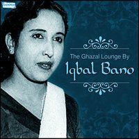 The Ghazal Lounge - By Iqbal Bano — Iqbal Bano