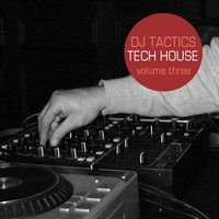 DJ Tactics: Tech House Vol.3 — сборник