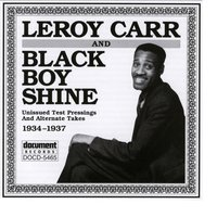 Leroy Carr & Black Boy Shine (1934-1937) — Leroy Carr & Black Boy Shine