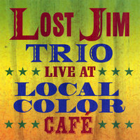 Live At Local Color Cafe — Lost Jim Trio