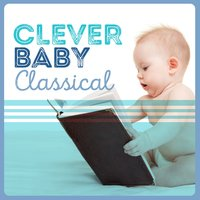 Clever Baby Classical — Smart Baby Music