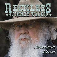 American Heart — Reckless Johnny Wales
