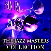 The Jazz Masters Collection — Sun Ra