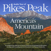 The Audio Tour of Pikes Peak - America's Mountain — Randy Rogers