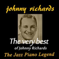 The Very Best of Johnny Richards — Johnny Richards