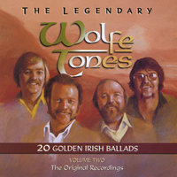 The Legendary Wolfe Tones, Vol. 2: — The Wolfe Tones