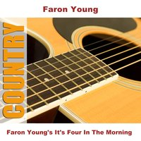 Faron Young's It's Four In The Morning — Faron Young