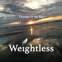 Weightless — Michael Cole, Thunder in the Sky, Sarah Butler