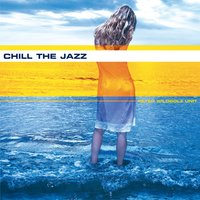Chill the Jazz — Peter Wildbolz Unit