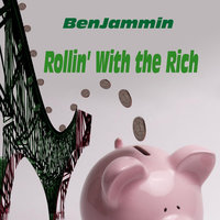 Rollin' With the Rich — BenJammin & Analisa