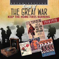 Songs of the Great War: Keep the Home Fires Burning — сборник