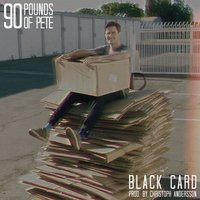 Black Card — 90 Pounds of Pete