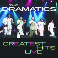 Greatest Hits Live — The Dramatics