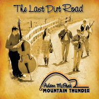 The Last Dirt Road — Adam McPeak & Mountain Thunder