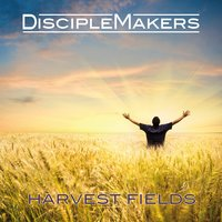 Harvest Fields — Disciplemakers