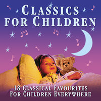 Classics For Children - 18 Classical Favourites For Children Everywhere — Mary Carpenter