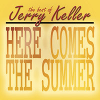 Here Comes Summer - The Best Of Jerry Keller — Jerry Keller