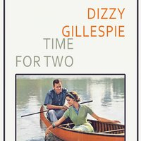 Time For Two — Dizzy Gillespie