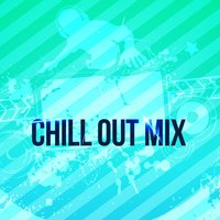 Chill out Mix — Chill Out