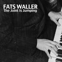 The Joint Is Jumping — Fats Waller