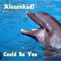 Could Be You — Alesankodj
