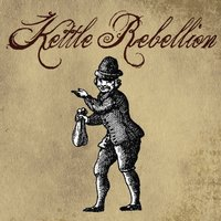 Kettle Rebellion — Kettle Rebellion