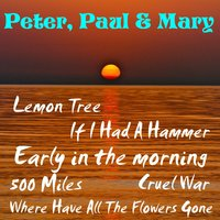 Early in the Morning — Peter, Paul & Mary