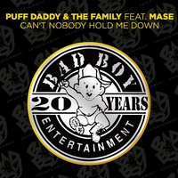 Can't Nobody Hold Me Down — Puff Daddy & The Family