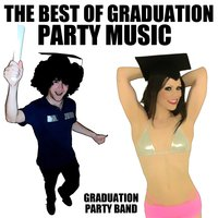 The Best Of Graduation Party Music — Graduation Party Band