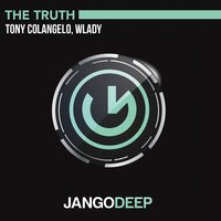 The Truth — Tony Colangelo, Wlady
