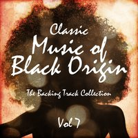 Classic Music of Black Origin - The Backing Track Collection, Vol. 7 — The Backing Track Pioneer Band