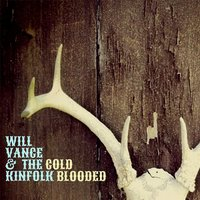 Cold Blooded — Will Vance & the Kinfolk